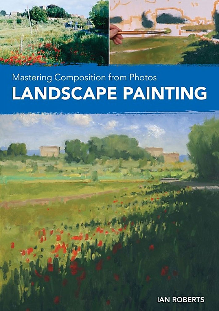 Ian Roberts Videos Mastering Composition From Photos Landscape Painting